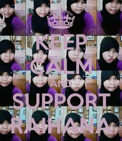 Poster: KEEP CALM AND SUPPORT RAIHANA
