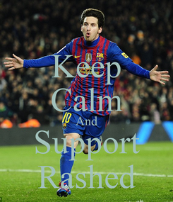 Poster: Keep Calm And Support Rashed