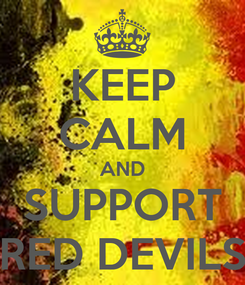 Poster: KEEP CALM AND SUPPORT RED DEVILS