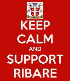 Poster: KEEP CALM AND SUPPORT RIBARE
