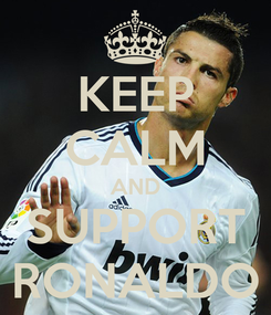 Poster: KEEP CALM AND SUPPORT RONALDO