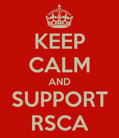 Poster: KEEP CALM AND SUPPORT RSCA