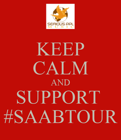 Poster: KEEP CALM AND SUPPORT  #SAABTOUR