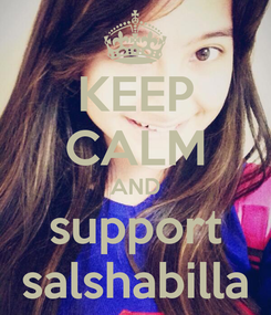 Poster: KEEP CALM AND support salshabilla