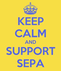 Poster: KEEP CALM AND SUPPORT SEPA