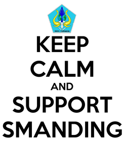 Poster: KEEP CALM AND SUPPORT SMANDING