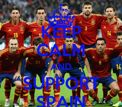 Poster: KEEP CALM AND SUPPORT SPAIN