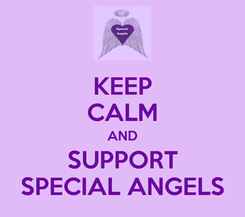 Poster: KEEP CALM AND SUPPORT SPECIAL ANGELS