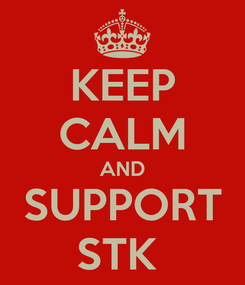 Poster: KEEP CALM AND SUPPORT STK