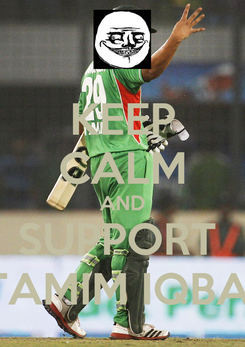 Poster: KEEP CALM AND SUPPORT  TAMIM IQBAl