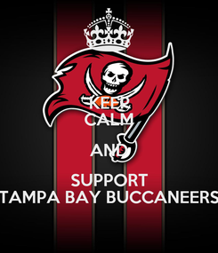 Poster: KEEP CALM AND SUPPORT TAMPA BAY BUCCANEERS