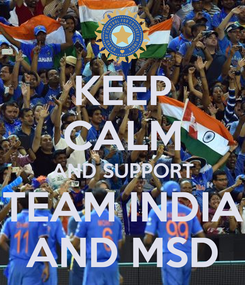 Poster: KEEP CALM AND SUPPORT TEAM INDIA AND MSD