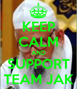Poster: KEEP CALM AND SUPPORT TEAM JAK