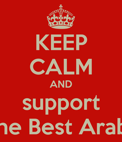 Poster: KEEP CALM AND support The Best Arabs