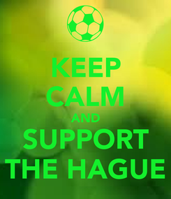 Poster: KEEP CALM AND SUPPORT THE HAGUE