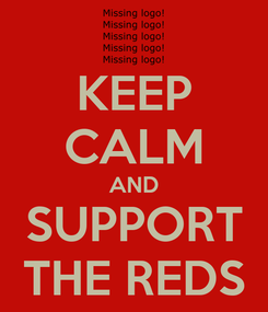 Poster: KEEP CALM AND SUPPORT THE REDS