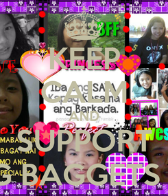Poster: KEEP CALM AND SUPPORT TROPANG BAGGETS FOREVER