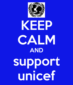 Poster: KEEP CALM AND support unicef