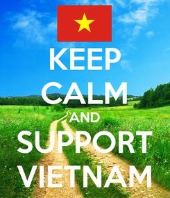 Poster: KEEP CALM AND SUPPORT VIETNAM
