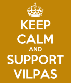 Poster: KEEP CALM AND SUPPORT VILPAS