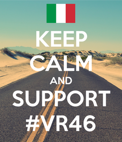 Poster: KEEP CALM AND SUPPORT #VR46