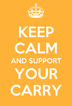 Poster: KEEP CALM AND SUPPORT YOUR CARRY