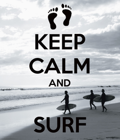 Poster: KEEP CALM AND  SURF