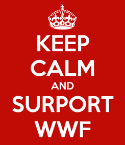 Poster: KEEP CALM AND SURPORT WWF