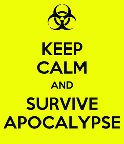 Poster: KEEP CALM AND SURVIVE APOCALYPSE
