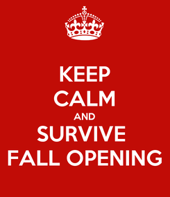 Poster: KEEP CALM AND SURVIVE  FALL OPENING