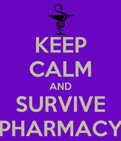 Poster: KEEP CALM AND SURVIVE PHARMACY