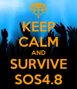 Poster: KEEP CALM AND SURVIVE SOS4.8