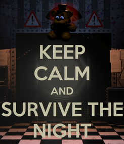 Poster: KEEP CALM AND SURVIVE THE NIGHT