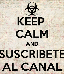 Poster: KEEP  CALM AND SUSCRIBETE AL CANAL