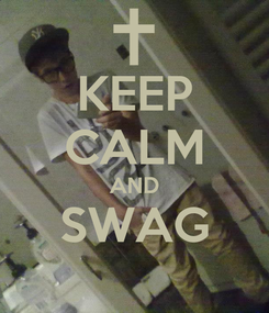 Poster: KEEP CALM AND SWAG