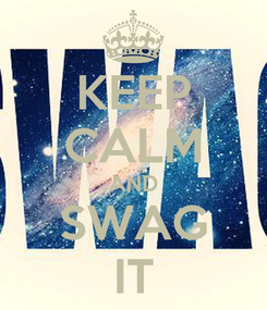 Poster: KEEP CALM AND SWAG IT