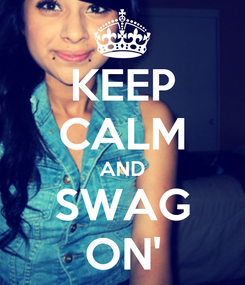 Poster: KEEP CALM AND SWAG ON'