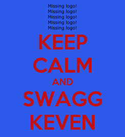 Poster: KEEP CALM AND SWAGG KEVEN