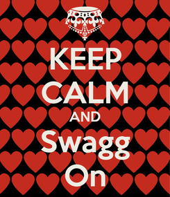 Poster: KEEP CALM AND Swagg On