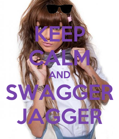 Poster: KEEP CALM AND SWAGGER JAGGER