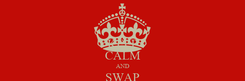 Poster: KEEP CALM AND SWAP AWAY