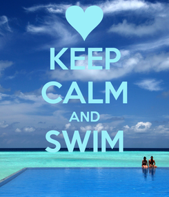 Poster: KEEP CALM AND SWIM