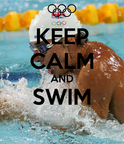 Poster: KEEP CALM AND SWIM
