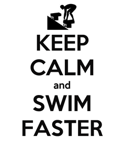 Poster: KEEP CALM and SWIM FASTER