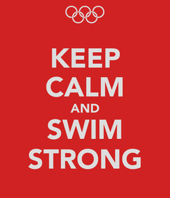 Poster: KEEP CALM AND SWIM STRONG