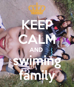Poster: KEEP CALM AND  swiming family