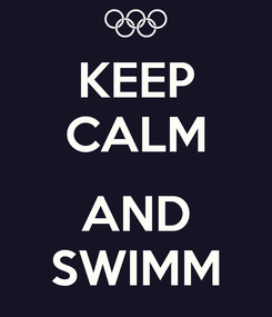 Poster: KEEP CALM  AND SWIMM