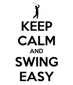 Poster: KEEP CALM AND SWING EASY
