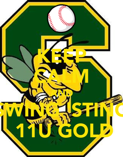 Poster: KEEP CALM AND SWING 'STING  11U GOLD