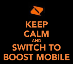 Poster: KEEP CALM AND SWITCH TO BOOST MOBILE